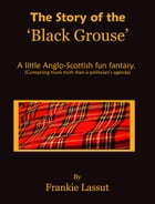 The Story of The Black Grouse by Frankie Lassut