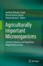 Agriculturally Important Microorganisms: Commercialization and Regulatory Requirements in Asia