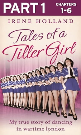 Book Tales of a Tiller Girl Part 1 of 3 by Irene Holland