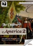 The Discovery of America 2: The United States History for English Learners, Children(Kids) and Young Adults by Oldiees Publishing