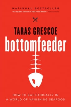 Bottomfeeder: A Seafood Lover's Journey to the End of the Food Chain