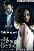 The Vampire Comes - A Sexy Interracial BWWM Supernatural Short Story from Steam Books by Misty Springfield