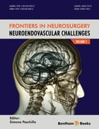 Frontiers in Neurosurgery: NeuroEndovascular Challenges by Simone Peschillo