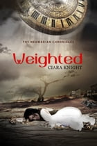 Weighted (The Neumarian Chronicles) by Ciara Knight