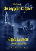 The Case of the Beggars' Coppice by Erica Lawson