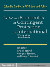 Law and Economics of Contingent Protection in International Trade