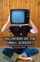 Salvation on the Small Screen? by Nadia Bolz-Weber