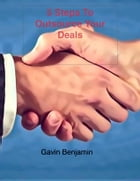 5 Steps To Outsource Your Deals by Gavin Benjamin