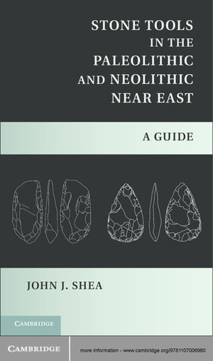 Stone Tools in the Paleolithic and Neolithic Near East A Guide