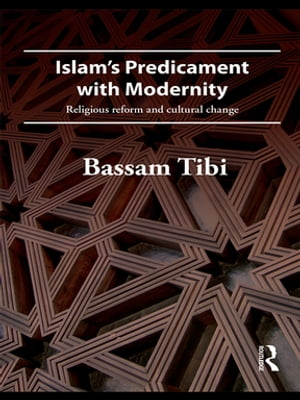 Islam's Predicament with Modernity Religious Reform and Cultural Change
