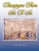 Champagne From Six to Six by Peter M. Shea