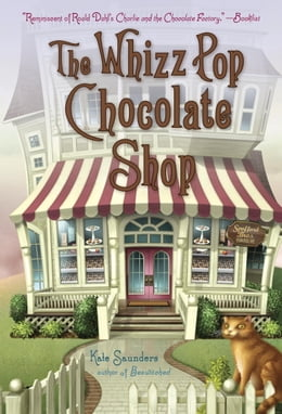 Book The Whizz Pop Chocolate Shop by Kate Saunders