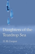 Daughters of the Teardrop Sea by H. M. Cooper
