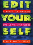 Edit Yourself: A Manual for Everyone Who Words with Words