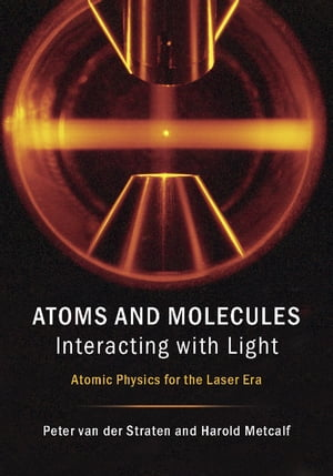 Atoms and Molecules Interacting with Light Atomic Physics for the Laser Era