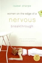Women on the Edge of a Nervous Breakthrough by Isabel Sharpe