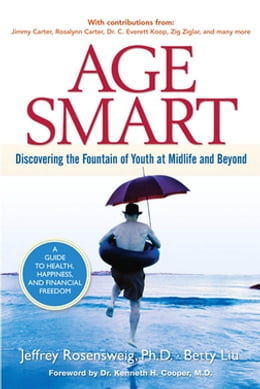Book Age Smart: Discovering the Fountain of Youth at Midlife and Beyond by Jeffrey Rosensweig