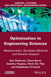Optimization in Engineering Sciences: Metaheuristic, Stochastic Methods and Decision Support
