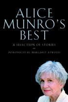 Alice Munro's Best: Selected Stories by Alice Munro