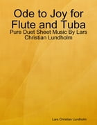 Ode to Joy for Flute and Tuba - Pure Duet Sheet Music By Lars Christian Lundholm by Lars Christian Lundholm