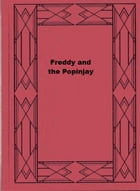 Freddy and the Popinjay by Walter Rollin Brooks