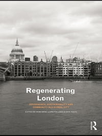 Regenerating London: Governance, Sustainability and Community in a Global City