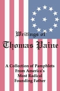 Writings of Thomas Paine: A Collection of Pamphlets from America's Most Radical Founding Father 05b630e2-a95b-4002-bc04-7b0172ec773f