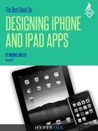 The Best Book On Designing iPhone & iPad Apps by Michael Miller