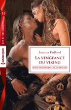 La vengeance du viking: T1 - Indomptables guerriers by Joanna Fulford