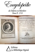 Encyclopédie de Diderot et d'Alembert Tome II - F à O by Denis Diderot