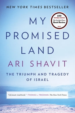 Book My Promised Land (Movie Tie-in Edition): The Triumph and Tragedy of Israel by Ari Shavit