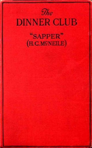 """The Dinner Club by H. C. """"Sapper"""" McNeile"""