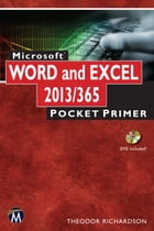 Microsoft Word and Excel 2013/365: Pocket Primer by Theodor Richardson