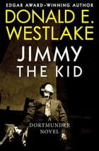 Jimmy the Kid by Donald E. Westlake