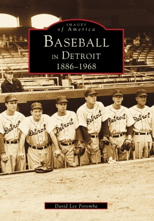 Baseball in Detroit 1886-1968