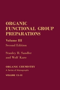 Organic Functional Group Preparations: Volume 3