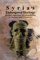 Syria's Endangered Heritage by Franklin P. Lamb