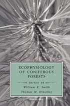 Ecophysiology of Coniferous Forests by William K. Smith