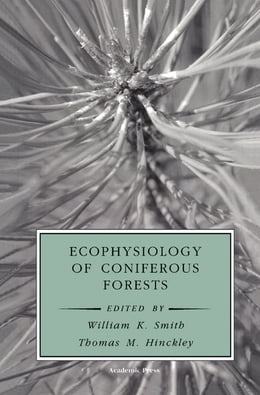 Book Ecophysiology of Coniferous Forests by William K. Smith