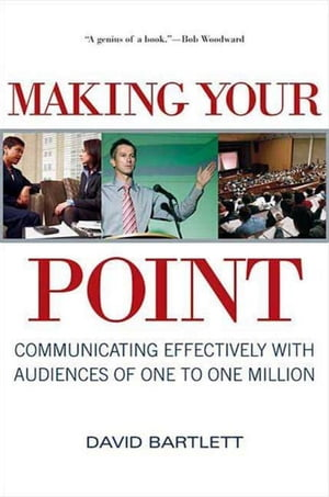 Making Your Point Communicating Effectively with Audiences of One to One Million