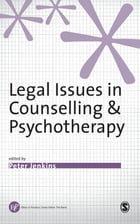 Legal Issues in Counselling & Psychotherapy by Peter Jenkins