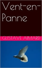 Vent-en-Panne by GUSTAVE AIMARD