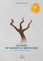 55 Years of Thoughts & Meditations: Practical Experiential Philosophy by Antonis Anastasiadis