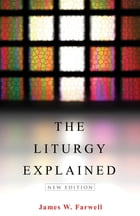 The Liturgy Explained by James W. Farwell