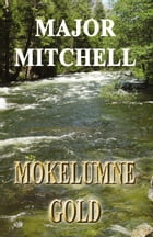 Mokelumne Gold by Major Mitchell