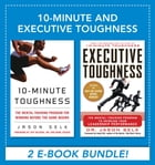 10-Minute and Executive Toughness by Jason Selk, Dr.