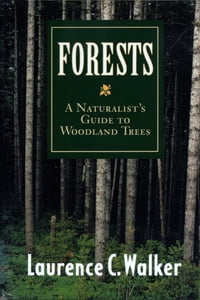Forests: A Naturalist's Guide to Woodland Trees