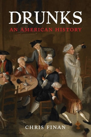 Drunks An American History