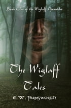 The Wiglaff Tales: Book One of the Wiglaff Chronicles by E.W. Farnsworth
