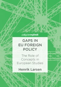 Gaps in EU Foreign Policy: The Role of Concepts in European Studies